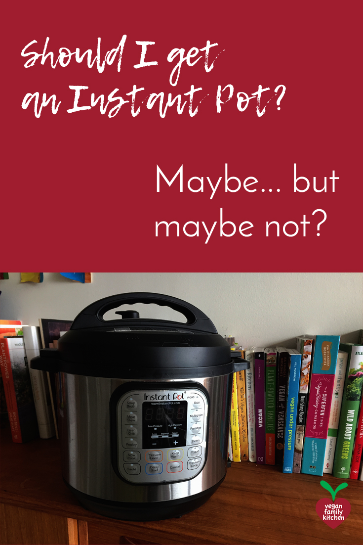 Should I get an Instant Pot? Vegan Pinterest