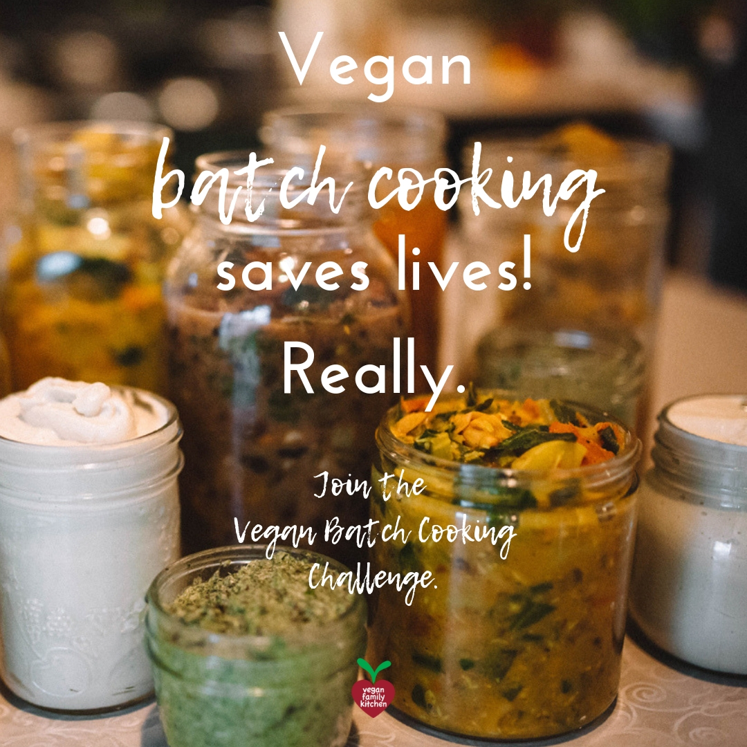 vegan batch cooking recipes - Vegan batch cooking saves lives!