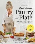 Best Vegan Cookbooks - Yumuniverse Pantry to Plate