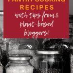 Vegan pantry cooking recipes and tips from bloggers - Pinterest