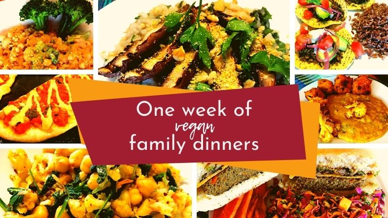 One week of family dinners - Vegan family meal plans